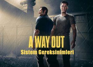 A-Way-Out-Sistem-Gereksinimleri