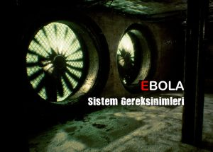 ebola sistem gereksinimleri