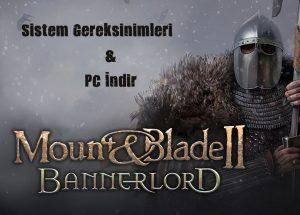 Mount & Blade II Sistem Gereksinimleri