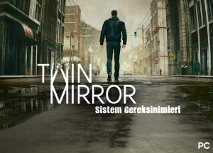twin mirror sistem gereksinimleri