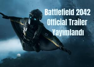 Battlefield 2042 Official Trailer Yayımlandı